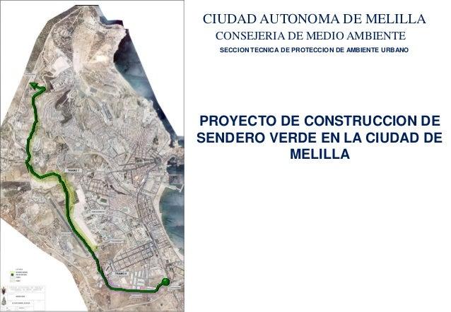 CIUDAD AUTONOMA DE MELILLA CONSEJERIA DE MEDIO AMBIENTE SECCION TECNICA DE PROTECCION DE AMBIENTE URBANO  PROYECTO DE CONS...