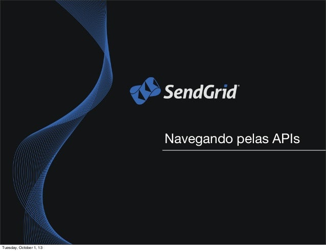 Navegando pelas APIs Tuesday, October 1, 13