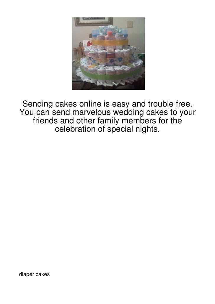 Sending cakes online is easy and trouble free.You can send marvelous wedding cakes to your   friends and other family memb...
