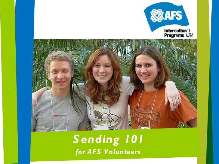 <ul><li>Sending 101 </li></ul><ul><li>for AFS Volunteers </li></ul>