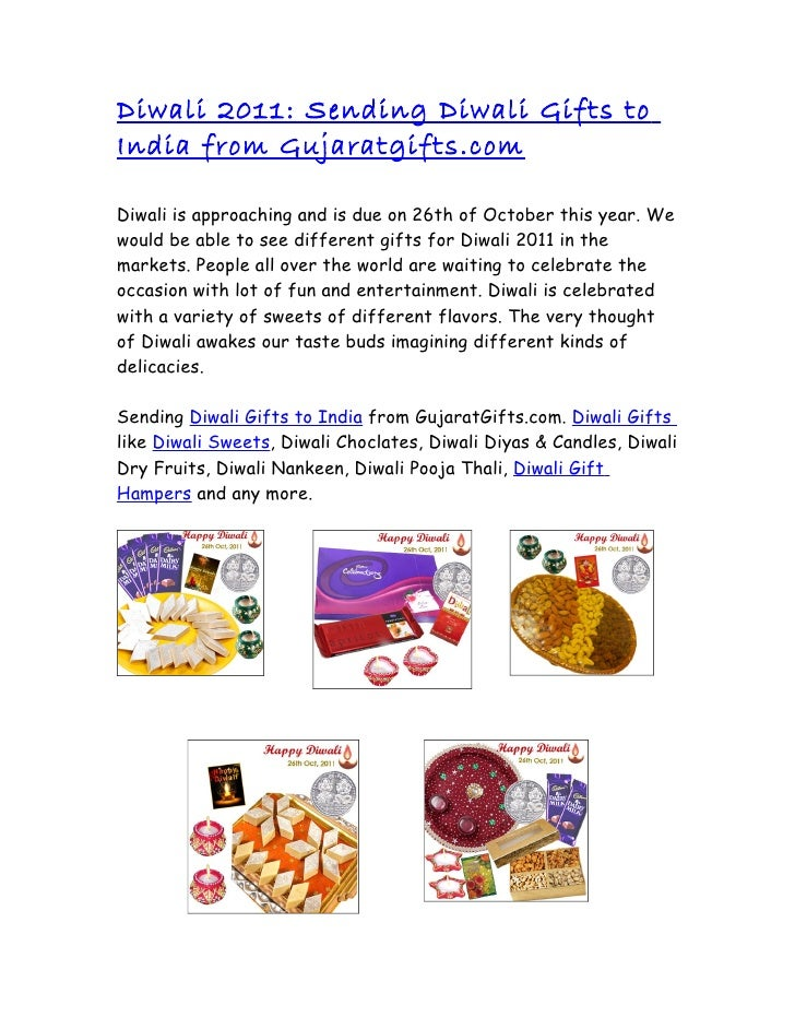 Diwali 2011: Sending Diwali Gifts toIndia from Gujaratgifts.comDiwali is approaching and is due on 26th of October this ye...