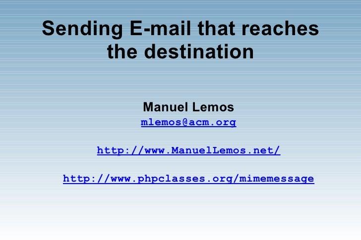 Sending E-mail that reaches       the destination               Manuel Lemos              mlemos@acm.org         http://ww...