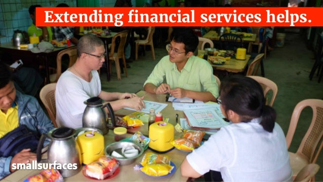 Extending financial services helps. smallsurfaces