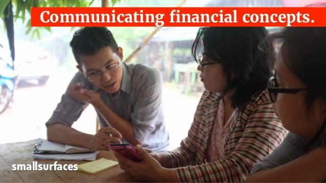 Communicating financial concepts. smallsurfaces