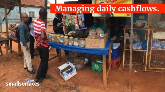 Managing daily cashflows. smallsurfaces