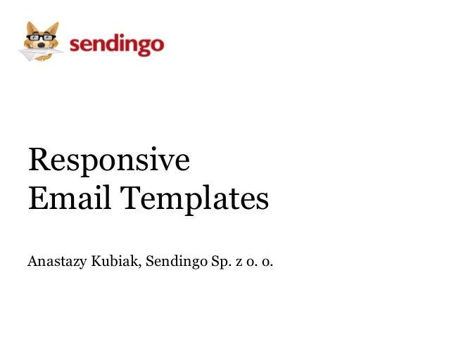 ResponsiveEmail TemplatesAnastazy Kubiak, Sendingo Sp. z o. o.