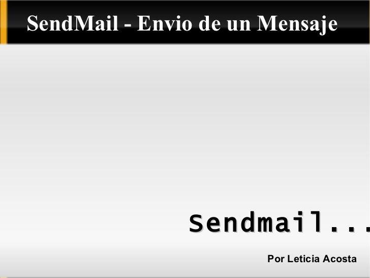 SendMail - Envio de un Mensaje Por Leticia Acosta Sendmail...