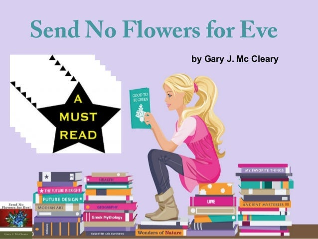 Send No Flowers for Eve  by Gary J. Mc Cleary
