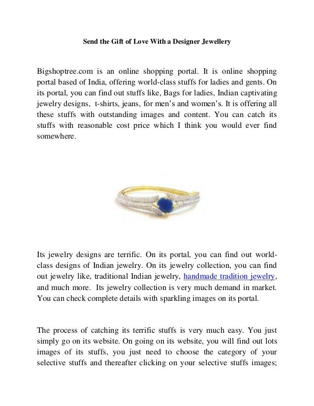 Send the Gift of Love With a Designer Jewellery Bigshoptree.com is an online shopping portal. It is online shopping portal...