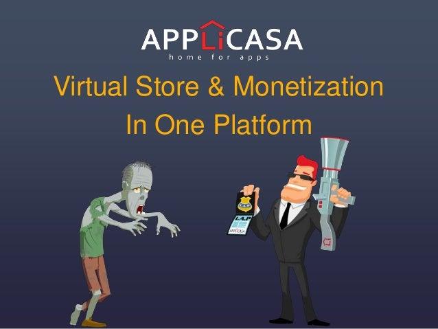 Virtual Store & Monetization In One Platform