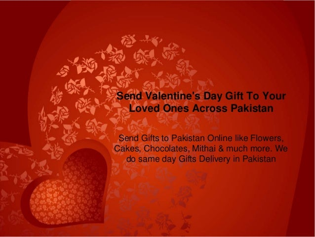 send valentine's day gift to pakistan, Ideas