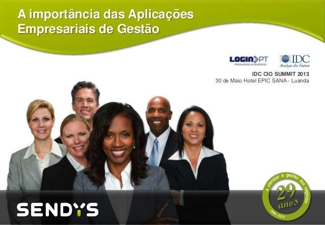 A importância das AplicaçõesEmpresariais de GestãoIDC CIO SUMMIT 201330 de Maio Hotel EPIC SANA - Luanda