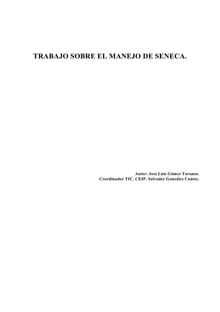 TRABAJO SOBRE EL MANEJO DE SENECA.                                    Autor: José Luis Gómez Toranzo.               Coordi...