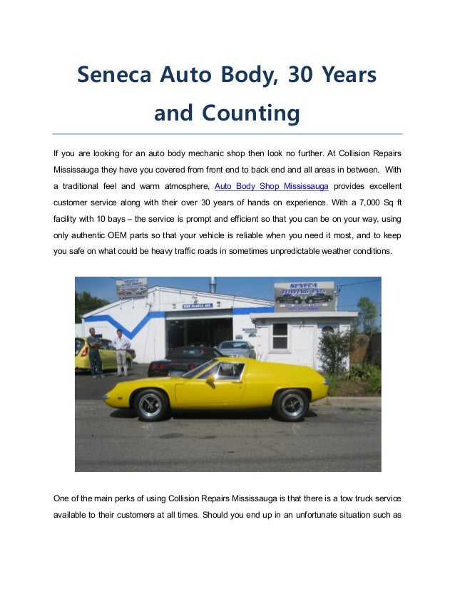 Seneca Auto Body, 30 Years and Counting If you are looking for an auto body mechanic shop then look no further. At Collisi...