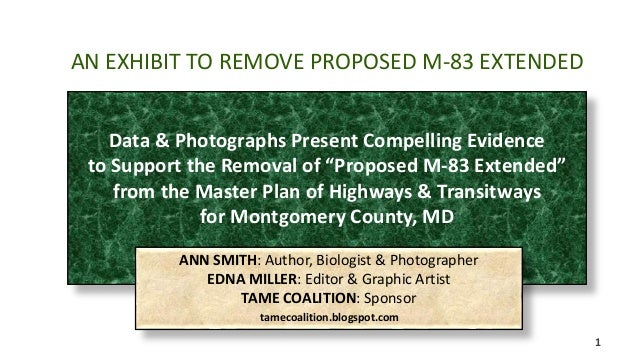 1  AN EXHIBIT TO REMOVE PROPOSED M-83 EXTENDED  Data & Photographs Present Compelling Evidence  to Support the Removal of ...