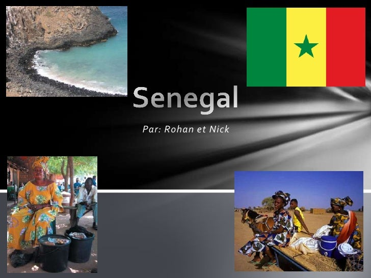 Par: Rohan et Nick<br />                  Senegal<br />