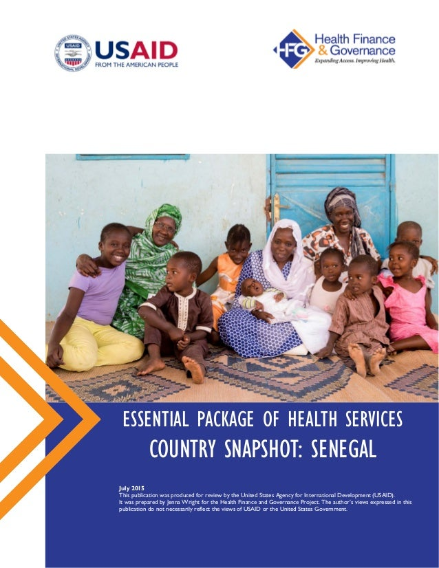 ESSENTIAL PACKAGE OF HEALTH SERVICES COUNTRY SNAPSHOT: SENEGAL July 2015 This publication was produced for review by the U...