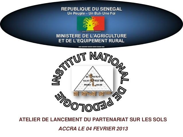 REPUBLIQUE DU SENEGAL Un Peuple – Un But- Une Foi ------------ MINISTERE DE L'AGRICULTURE ET DE L'EQUIPEMENT RURAL -------...
