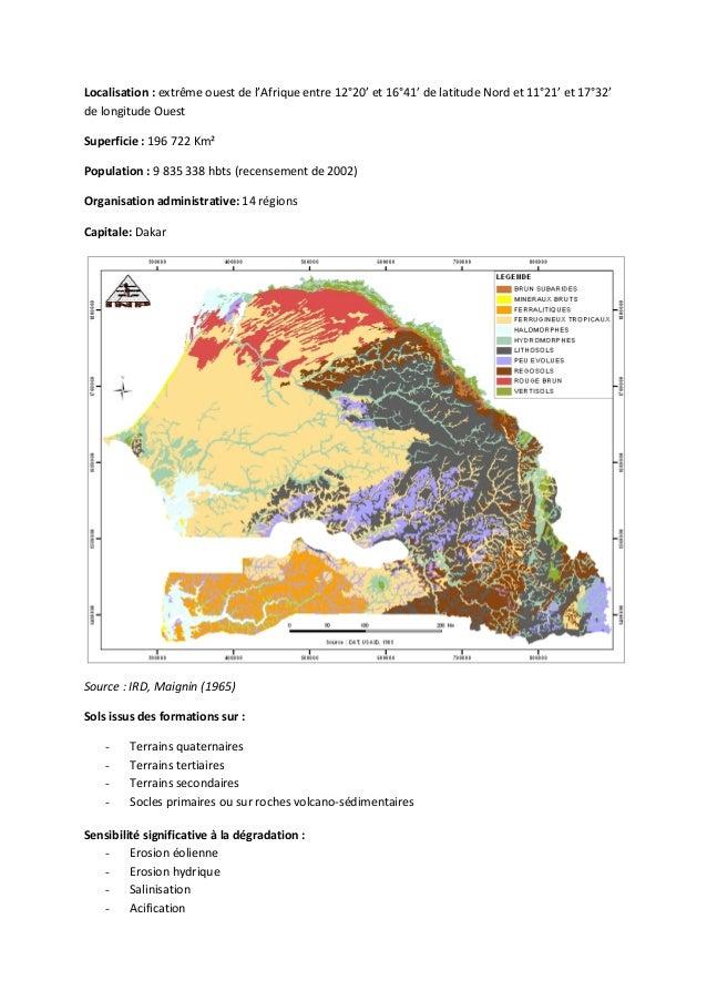 Localisation : extrême ouest de l'Afrique entre 12°20' et 16°41' de latitude Nord et 11°21' et 17°32' de longitude Ouest S...
