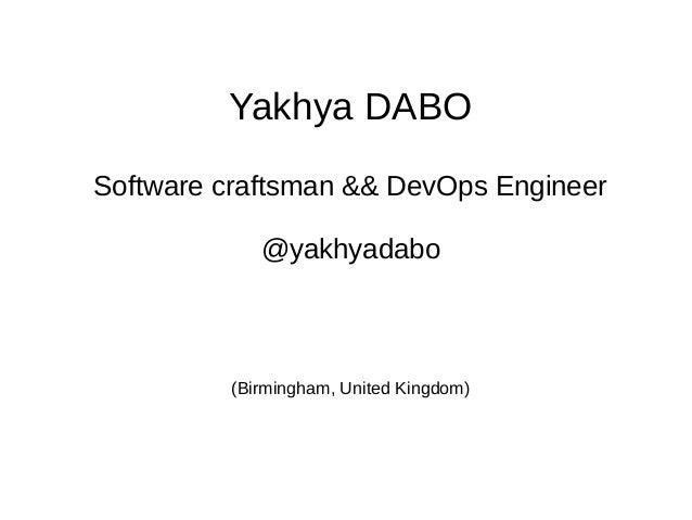 Yakhya DABO Software craftsman && DevOps Engineer @yakhyadabo (Birmingham, United Kingdom)
