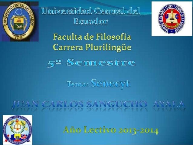 Que es el Senescyt ? El senescyt o la Secretaría Nacional de Educación Superior, Ciencia, Tecnología e Innovación, es la ...