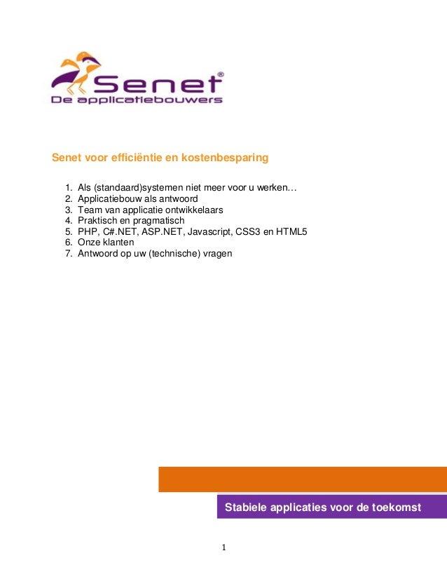 1 Senet voor efficiëntie en kostenbesparing 1. Als (standaard)systemen niet meer voor u werken… 2. Applicatiebouw als antw...