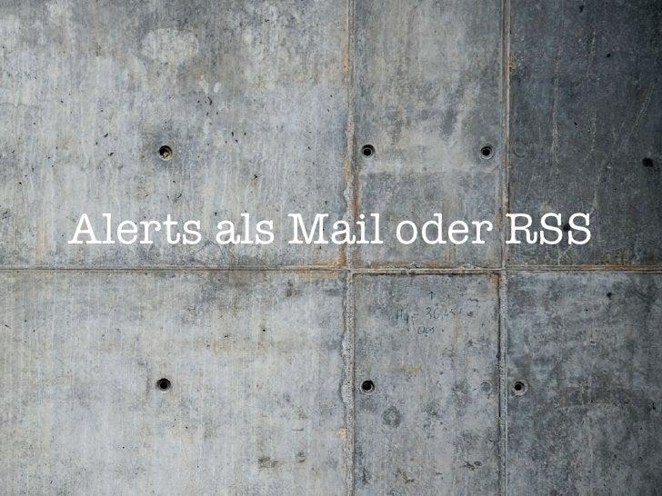 Alerts als Mail oder RSS