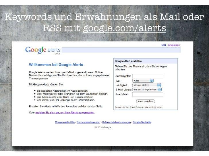 Keywords und Erwähnungen als Mail oder       RSS mit google.com/alerts