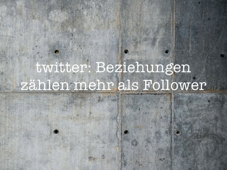 twitter: Beziehungen zählen mehr als Follower