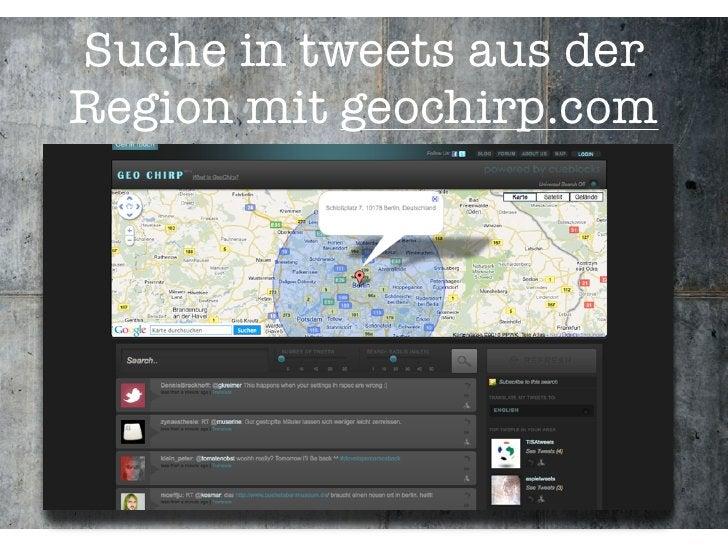 Suche in tweets aus der Region mit geochirp.com