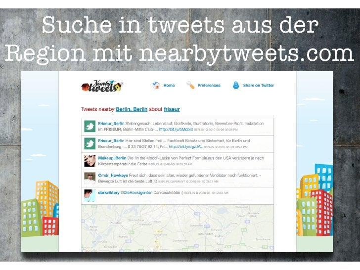 Suche in tweets aus der Region mit nearbytweets.com