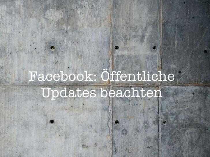 Facebook: Öffentliche  Updates beachten
