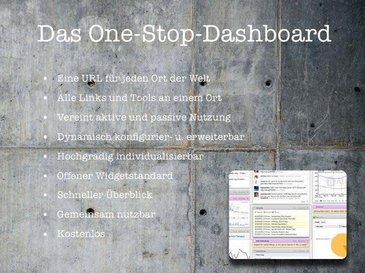 Das One-Stop-Dashboard • Eine URL für jeden Ort der Welt • Alle Links und Tools an einem Ort • Vereint aktive und passive ...
