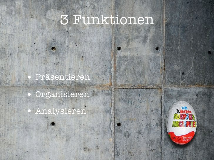3 Funktionen   • Präsentieren • Organisieren • Analysieren