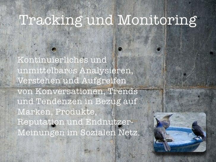 Tracking und Monitoring  Kontinuierliches und unmittelbares Analysieren, Verstehen und Aufgreifen von Konversationen, Tren...
