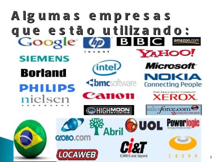 Algumas empresas que estão utilizando: