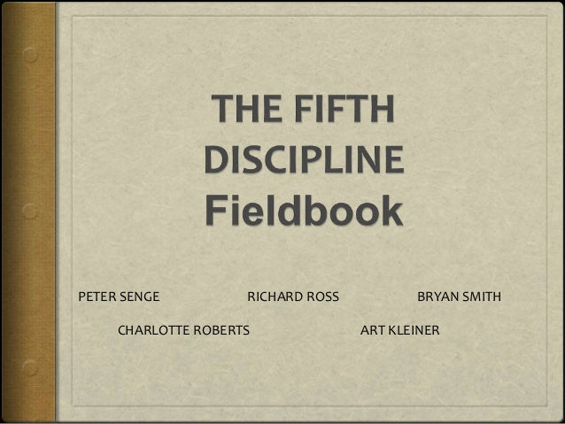 the fifth discipline summary The fifth discipline handout 1 the art & practice of the learning organization the fifth discipline 2 learning organization.