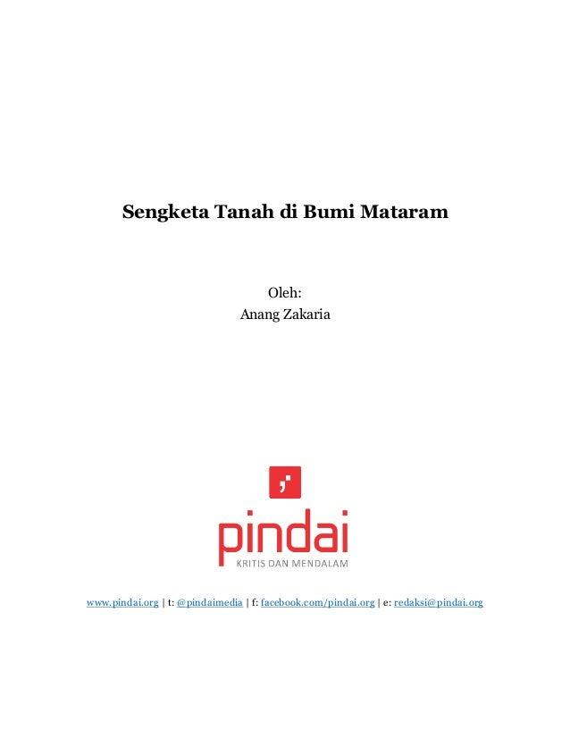 Sengketa Tanah di Bumi Mataram Oleh: Anang Zakaria www.pindai.org | t: @pindaimedia | f: facebook.com/pindai.org | e: reda...