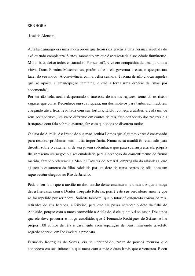 SENHORA José de Alencar.  Aurélia Camargo era uma moça pobre que ficou rica graças a uma herança recebida do avô quando co...