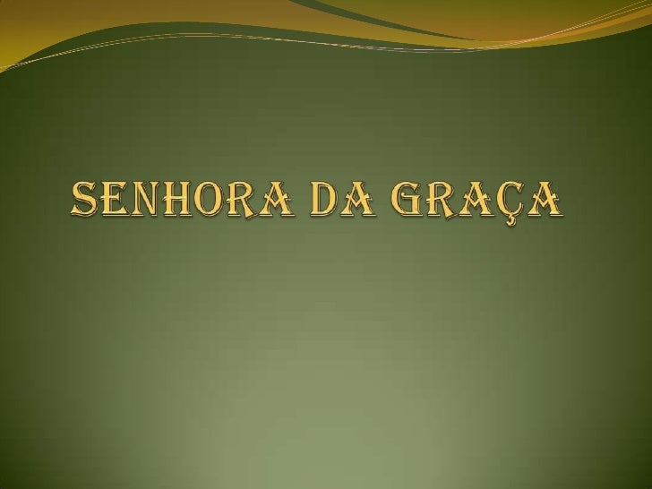 NA SENHORA DA GRAÇA PODE-SE CASAR