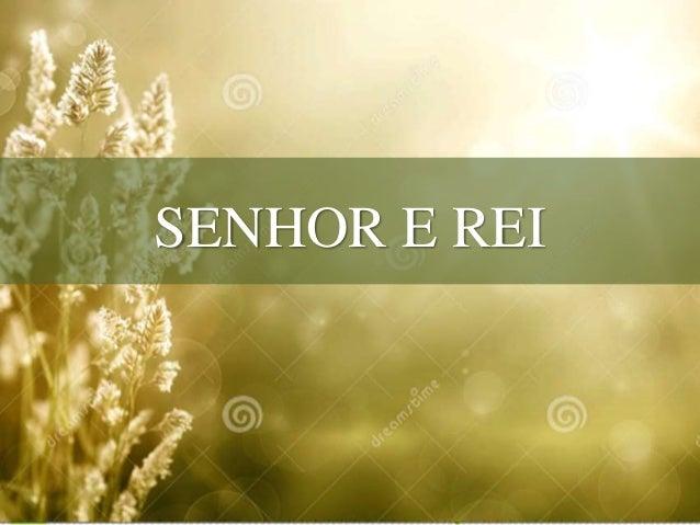 SENHOR E REI