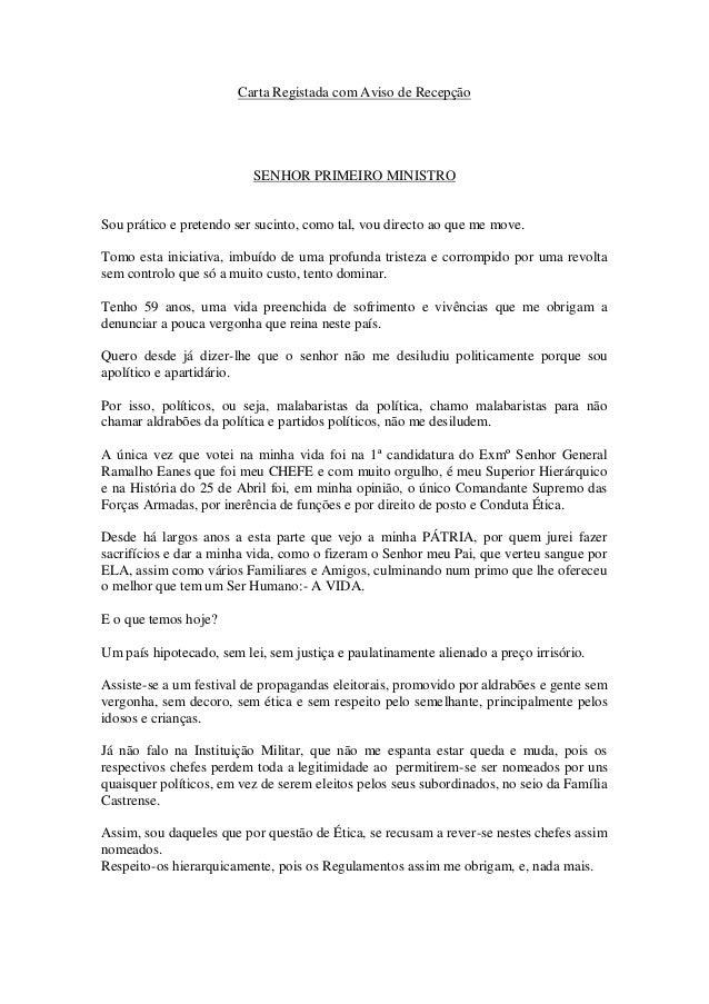 Carta Registada com Aviso de Recepção                          SENHOR PRIMEIRO MINISTROSou prático e pretendo ser sucinto,...