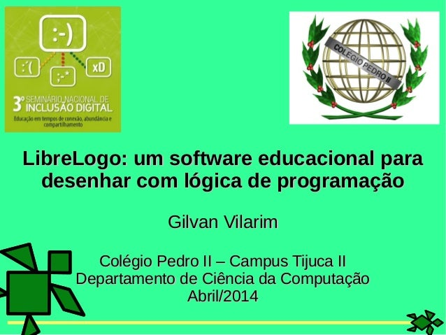 LibreLogo: um software educacional paraLibreLogo: um software educacional para desenhar com lógica de programaçãodesenhar ...