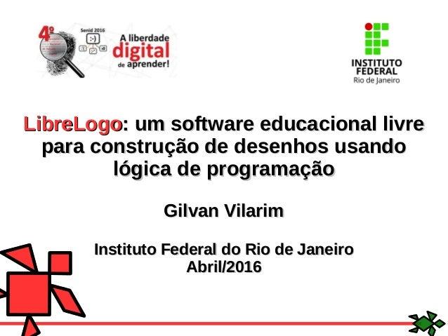 LibreLogoLibreLogo: um software educacional livre: um software educacional livre para construção de desenhos usandopara co...
