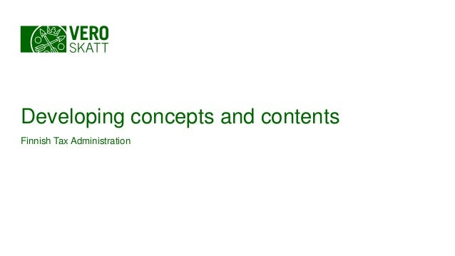 Developing concepts and contents Finnish Tax Administration