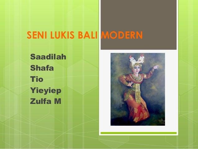 SENI LUKIS BALI MODERN Saadilah Shafa Tio Yieyiep Zulfa M