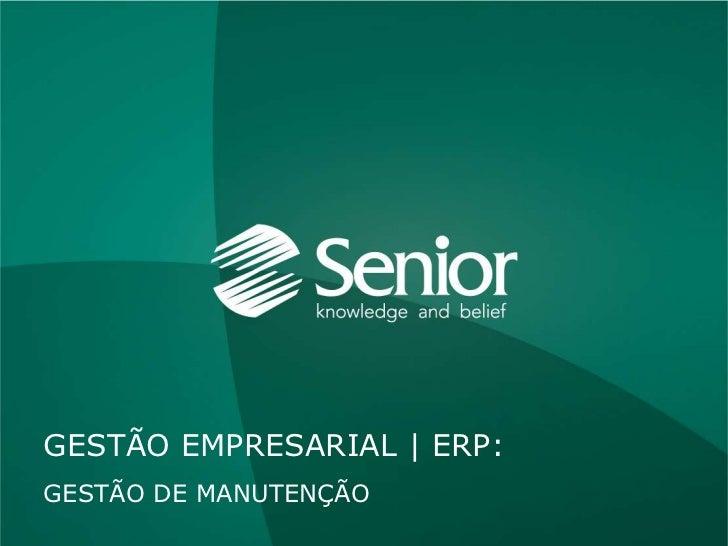 GESTÃO DE MANUTENÇÃO           Gestão Empresarial | ERP > Serviços > Gestão de ManutençãoGESTÃO EMPRESARIAL | ERP:GESTÃO D...