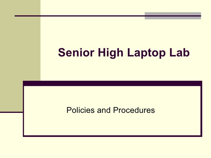 Senior High Laptop Lab Policies and Procedures