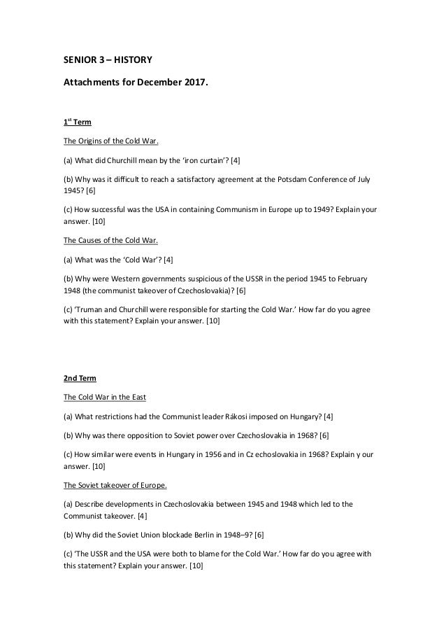 SENIOR 3 – HISTORY Attachments for December 2017. 1st Term The Origins of the Cold War. (a) What did Churchill mean by the...