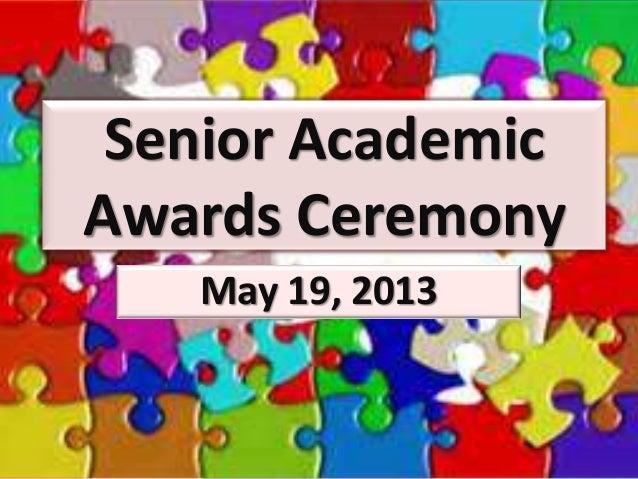 Senior AcademicAwards CeremonyMay 19, 2013